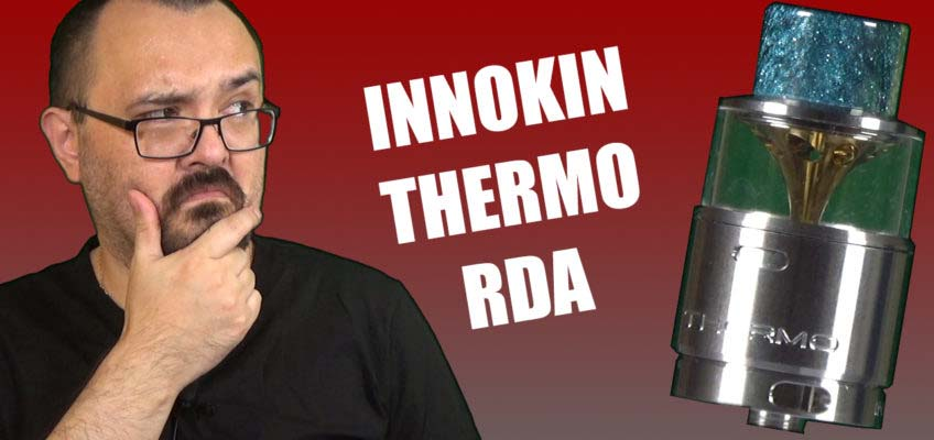 Innokin Thermo RDA Review – Third time's a charm for Innokin?