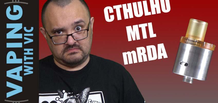 Cthulhu MTL RDA (mRDA) Review – Noooooooooooope