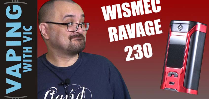 Wismec Ravage 230 Review – Wismec's workhorse mod…