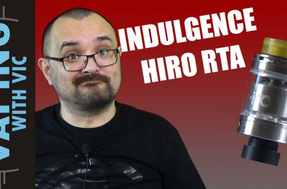 Indulgence Hiro RTA Review + Coiling and wicking – Small tank but big on flavour
