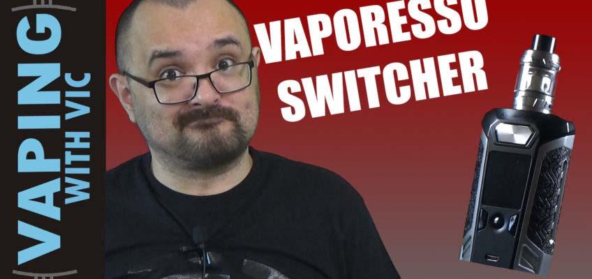 Vaporesso Switcher Mod Review – Gotta accessorize…