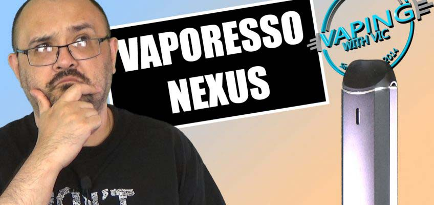 Vaporesso Nexus Review – …vaporesso's answer to the Breeze