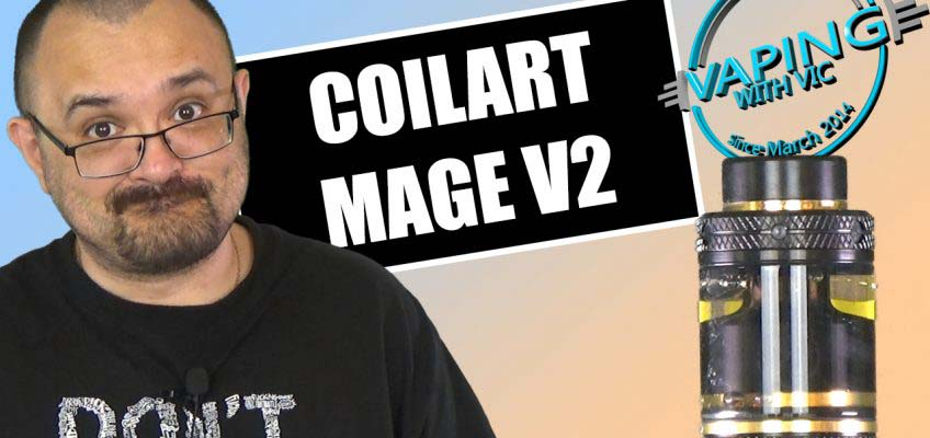 CoilArt Mage V2 RTA Review – …tricky to wick, but its worth it…