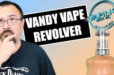 Vandy Vape Revolver RTA Review – …relax, and float downstream…
