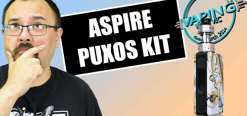 Aspire Puxos and Cleito Pro Review – The full Puxos Kit…