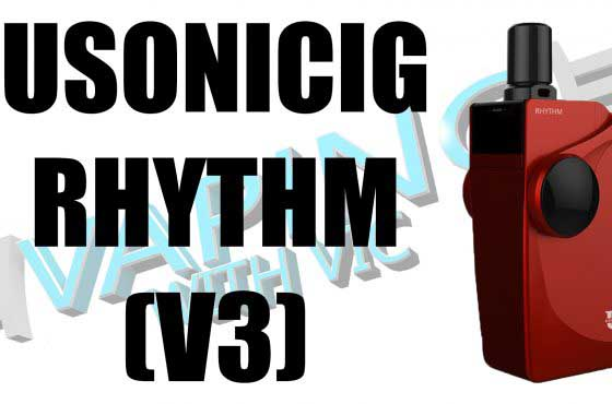 USonicig Rhythm (V3) Review – The third version of the Ultra Sonic ecig…