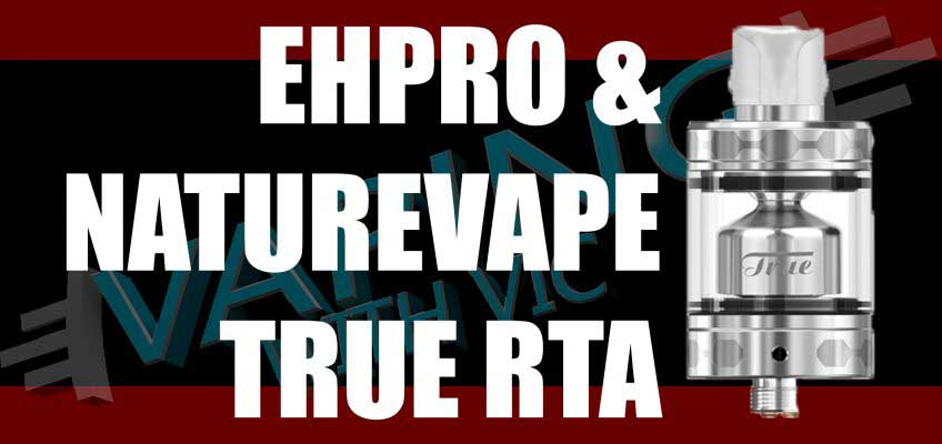EHPro & NatureVape True Tank Review – NatureVape & EHPro team up…