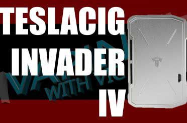 TeslaCigs Invader 4 Review – MOAR POWAAAAA!11!!