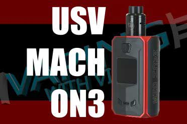 USV Mach ON3 Review – A smaller dual battery squonk?