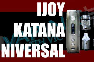 iJoy Katana Universal Kit Review – ALL THE STUFF!!!
