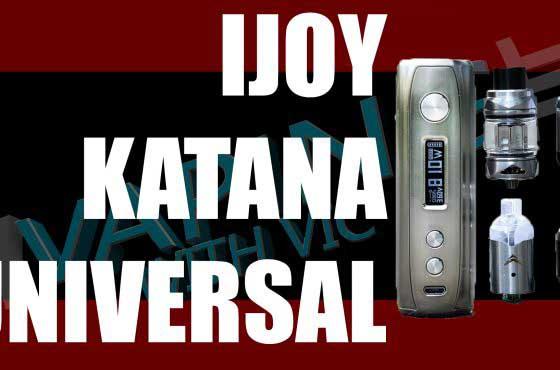 iJoy Katana Universal Kit Review – ALL THE STUFF!!!