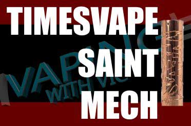 Timesvape Saint Mech Review – Heavy mech…but that switch though…