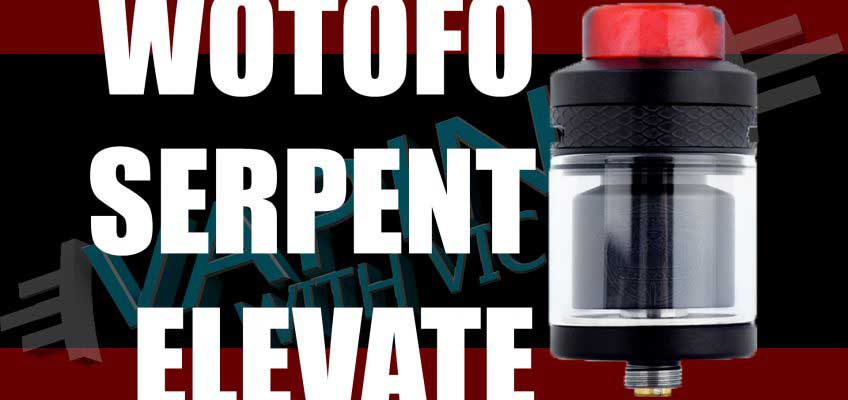 Wotofo Serpent Elevate Review – Designed by Suck My Mod