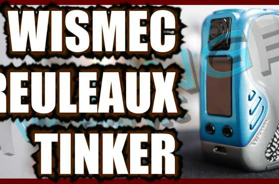 Wismec Reuleaux Tinker Review – ….ummm…