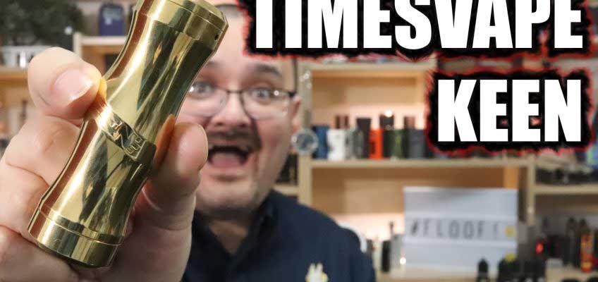 Timesvape Keen Mech Review – The next mech from Stan TenaciousTXVapes