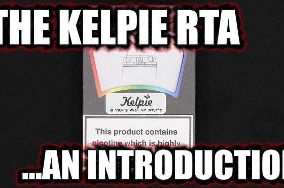 The Kelpie RTA – A Vaping With Vic and EHPro Project
