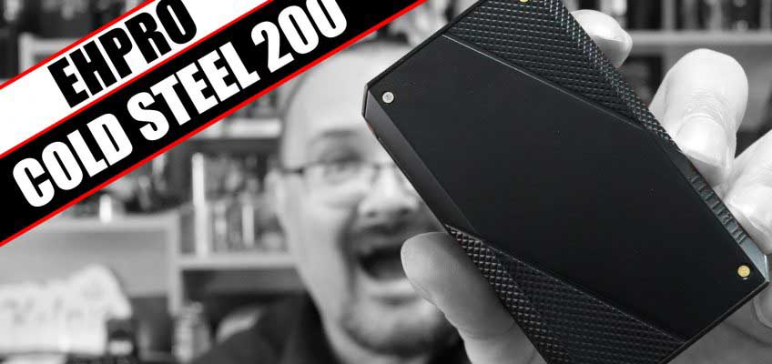 EHPro's first major box mod release – EHPro Cold Steel 200 Review