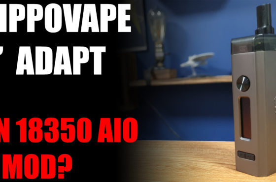 HippoVape B' Adapt – An 18350 AIO and Mod?