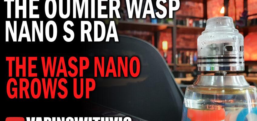 Oumier Wasp Nano S – The Nano…in dual form!