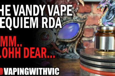 Vandy Vape/El Mono Vapador Requiem RDA – Ohhh…ohhh dear…