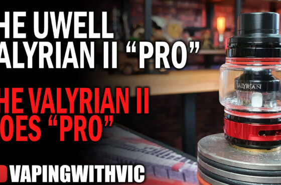 UWell Valyrian 2 Pro – The Valyrian gets another upgrade