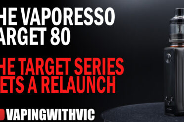 The Vaporesso Target 80 – The old Target series gets a relaunch