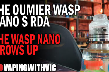 Oumier Wasp Nano S – The Nano…in dual form!