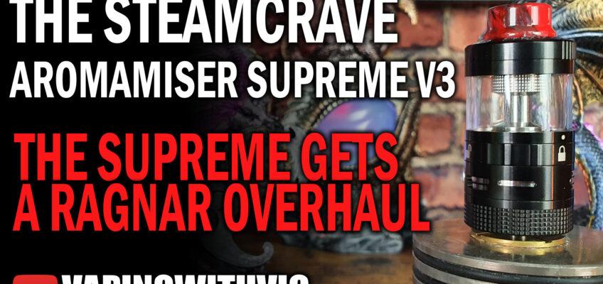 Steamcrave Aromamizer Supreme V3 – The Supreme gets Ragnarified…