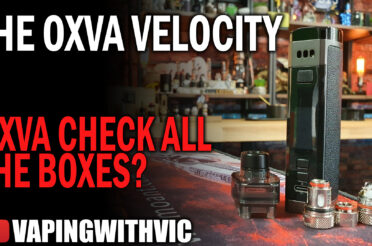 OXVA Velocity – Have OXVA raised the bar?