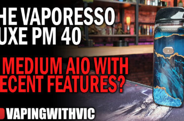 Vaporesso Luxe PM40 – Vaporesso's new medium AIO offering