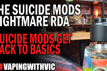 Suicide Mods Nightmare 25mm RDA – Time for the big postholes…