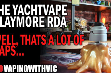 Yacht Vape Claymore RDA – ALL THE TOPCAPS!!!!
