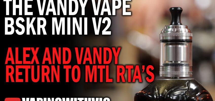 Vandy Vape Berserker Mini V2 – The overhaul comes for the mini