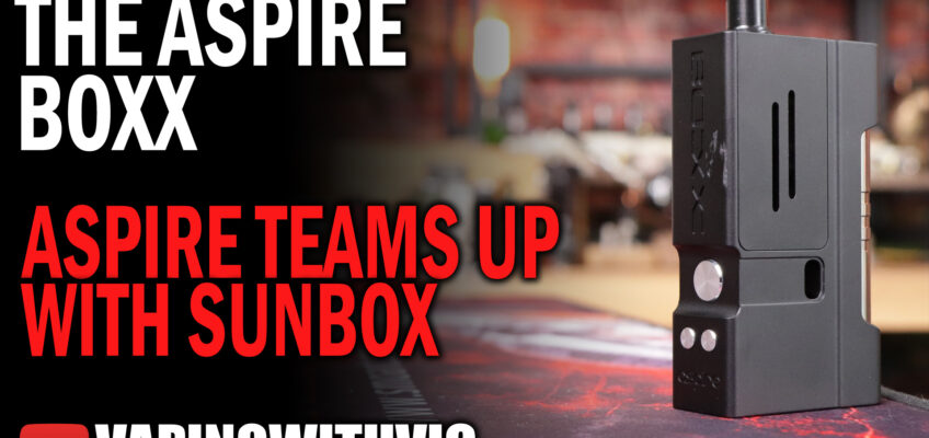 The Boxx by Aspire and SunBox – Aspire's take on a billetbox?