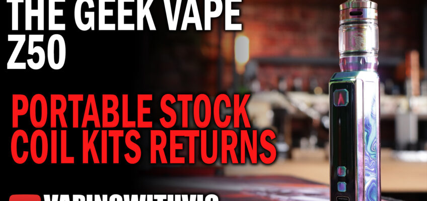 The Z50 by Geek Vape – Portable stock coilers make a return.